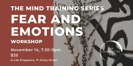 The Mind Training Series - Fear and Emotions Workshop