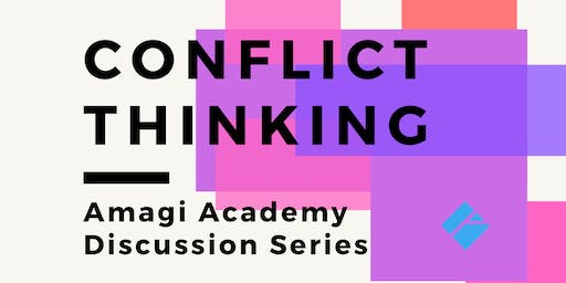 """Amagi Academy - """"Conflict"""" Thinking Discussion Series"""