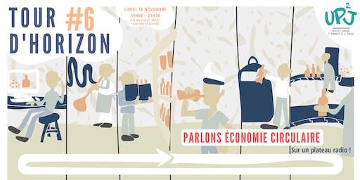 Tour d'horizon #6: Parlons économie circulaire !