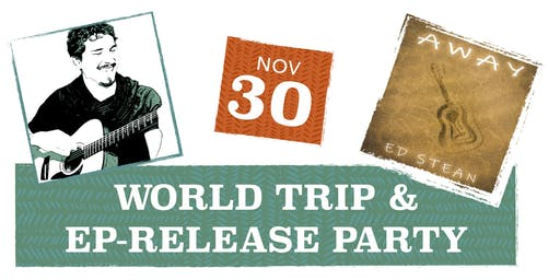 Ed Stean World Trip & EP Release