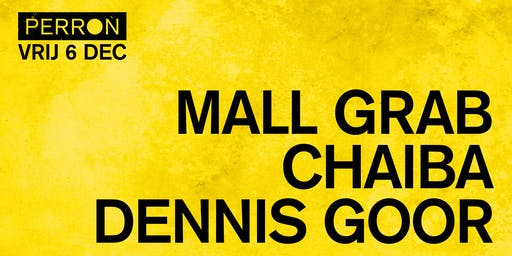 Mall Grab, Chaiba, Dennis Goor