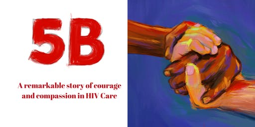 Film: 5B – A remarkable story of courage and compassion in HIV Care