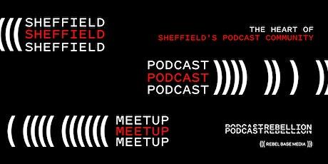 Podcast Rebellion, Sheffield Podcast Community Meetup tickets