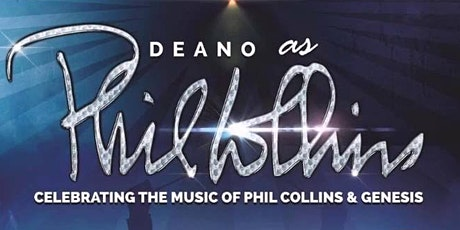 Deano As Phil Collins Celebrating The Music Of Phil Collins & Genesis tickets