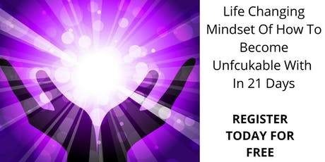 Life Changing Mindset Of How To Become Unfcukable With In 21 Days tickets