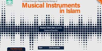 A critical overview regarding the rulings of Musical Instruments in Islam