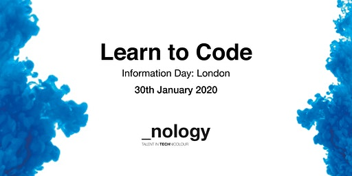 Learn to Code: Information Day - London  30/01/20