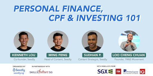 A Beginner's Guide To Personal Finance, CPF & Investing 101