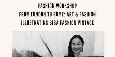 Workshop: From London to Rome: Art & Fashion Illustrating Biba Fashion