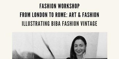Workshop: From London to Rome: Art & Fashion Illustrating Biba Fashion tickets