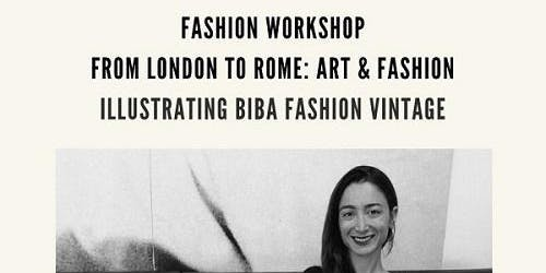 Workshop: From London to Rome: Art & Fashion Illustrating Biba Fashion