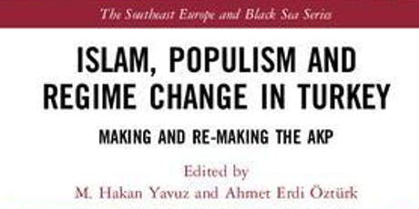 Islam, Populism and Regime Change in Turkey - Book Launch tickets