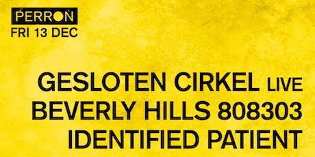 GESLOTEN CIRKEL, BEVERLY HILLS 808303, IDENTIFIED PATIENT tickets