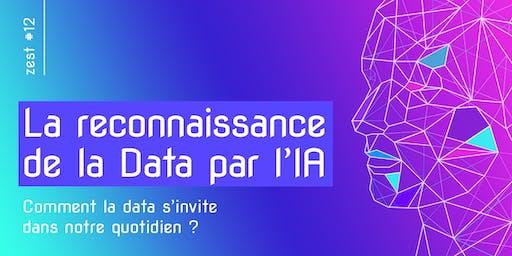 Zest Innovation #12 : La reconnaissance de la DATA par l'IA