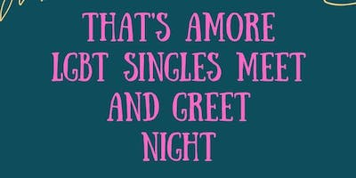 That's Amore first LGBT meet and greet singles night.