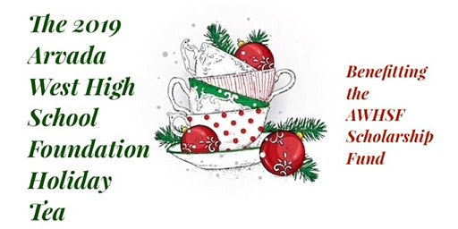 Arvada West High School Foundation Holiday Tea