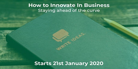 How to Innovate in Business - Staying ahead of the curve tickets
