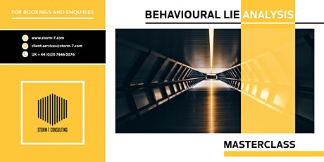 STORM-7 CONSULTING MASTERCLASS - Behavioural Lie Analysis Tickets