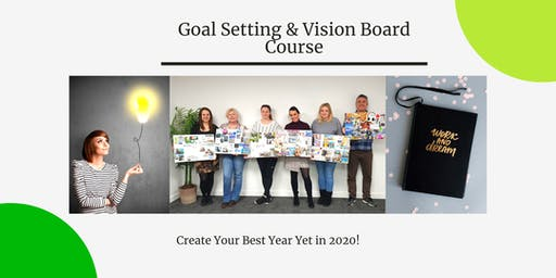 Goal Setting & Vision Board Course -Make 2020 your best year yet
