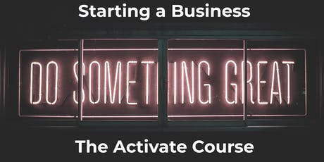 Starting a Business - The Activate Course tickets