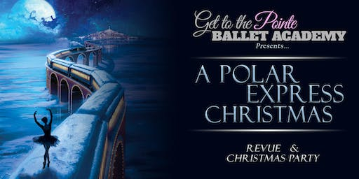 GTTP Ballet Academy presents: Polar Express