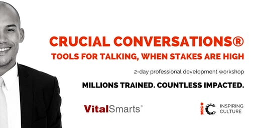 CRUCIAL CONVERSATIONS® - Tools for talking when stakes are high