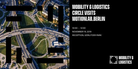 Mobility & Logistics Circle visits MotionLab.Berlin Tickets