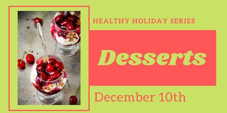 Healthy Holiday Desserts  tickets