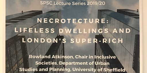 SPSC Lecture Series - Professor Rowland Atkinson