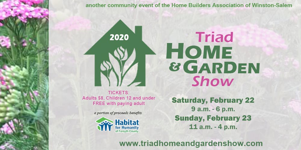 2020 Home And Garden Show.Triad Home Garden Show