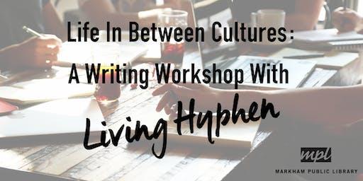Living Hyphen: Life In Between Cultures