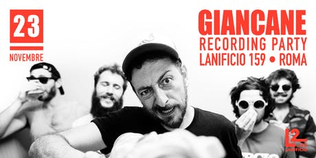 """GIANCANE """"Recording Party"""" biglietti"""