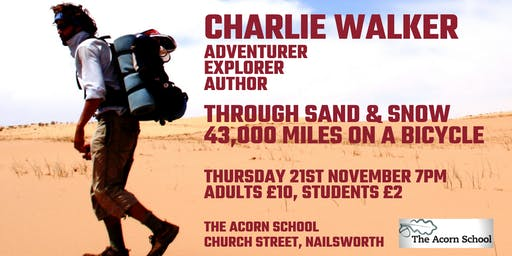 An Evening with Charlie Walker - Through Sand & Snow 43k Miles on a Bicycle