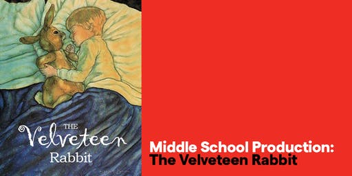 Middle School Production: The Velveteen Rabbit