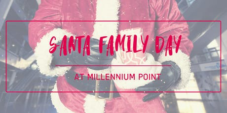Free Santa Family Day @ Millennium Point tickets
