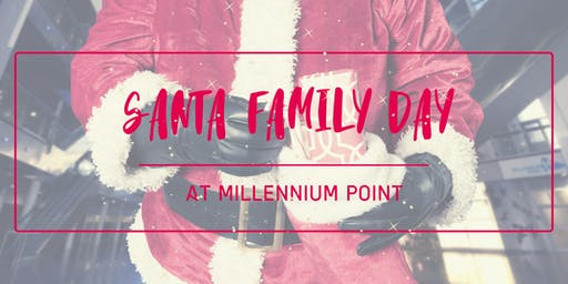 Free Santa Family Day @ Millennium Point
