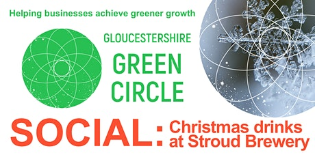 Gloucestershire Green Circle - CHRISTMAS SOCIAL at Stroud Brewery tickets