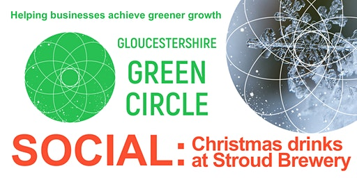Gloucestershire Green Circle - CHRISTMAS SOCIAL at Stroud Brewery