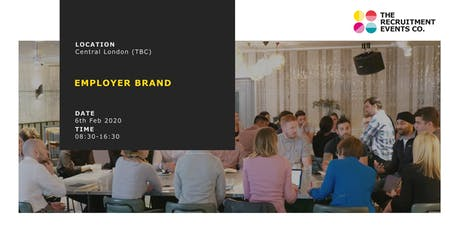 Employer Brand, 6th February - The Recruitment Events Co. tickets