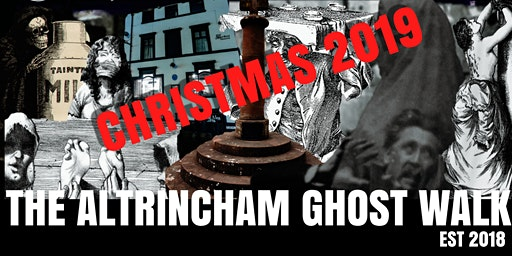 "Flecky Bennett's The Altrincham ""Christmas"" Ghost Walk 2019"