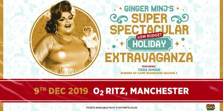 Ginger Minj's Super Spectacular  Holiday Extravaganza (O2 Ritz, Manchester) tickets
