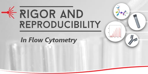Rigor and Reproducibility in Flow Cytometry - Washington DC