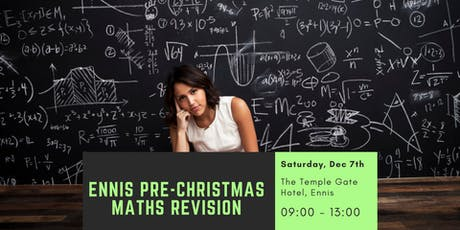 Ennis Pre-Chistmas Honours Leaving Cert Maths Revision - Part 1 2019 tickets