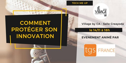 TECH ME UP | Comment protéger ses innovations ?