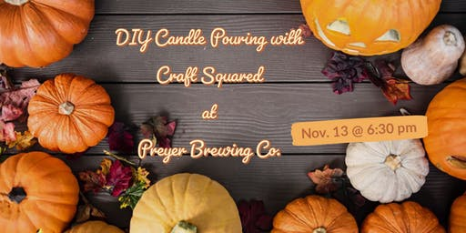 DIY Candle Pouring with Craft Squared at Preyer Brewing Co.