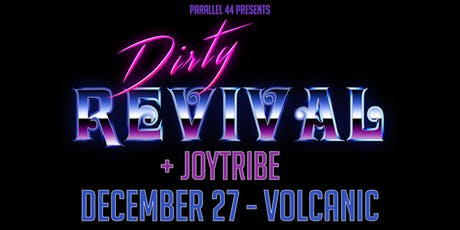 DIRTY REVIVAL w/ JOYTRIBE @ VOLCANIC tickets