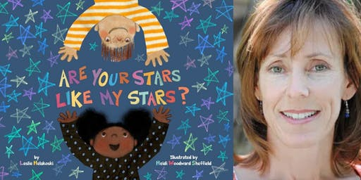 Leslie Helakoski Presents: ARE YOUR STARS LIKE MY STARS?