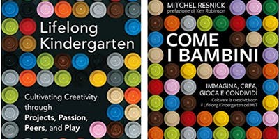 Mitch Resnick e il Lifelong Kindergarten: Imparare Creando, Come i Bambini
