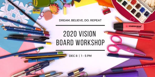 Dream, Believe, Do. Repeat Vision Board Workshop