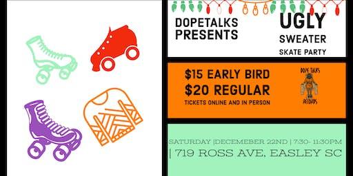 "Dopetalks Presents : "" Dope"" The Skate Party"